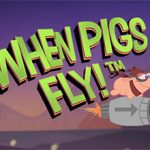 when pigs fly bonus free spins
