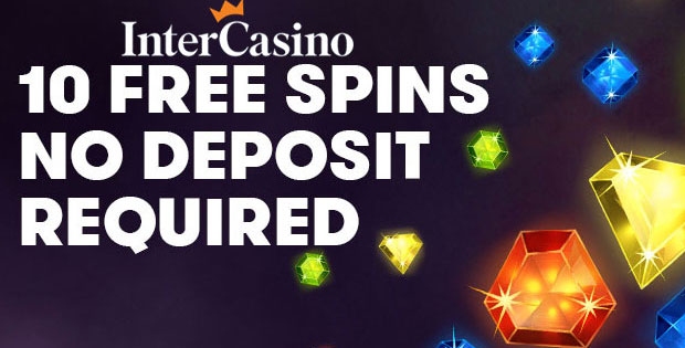 InterCasino free spins no deposit required